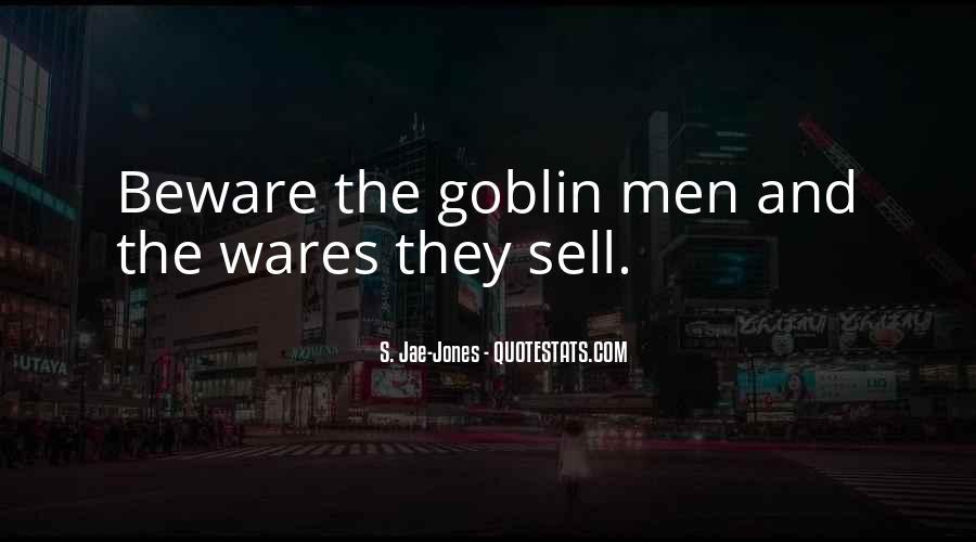 Goblin King Sayings #45882