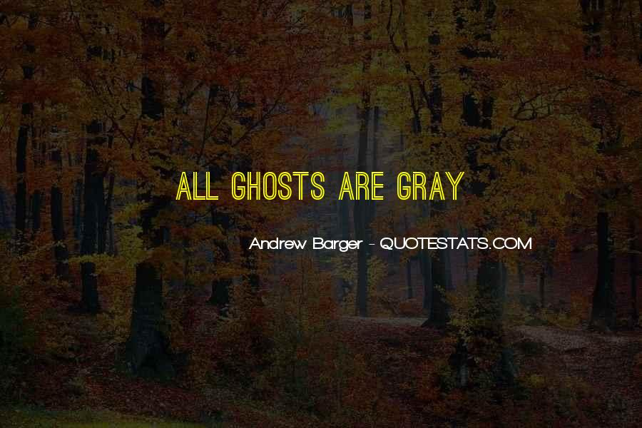 Gray Quotes And Sayings #1120946