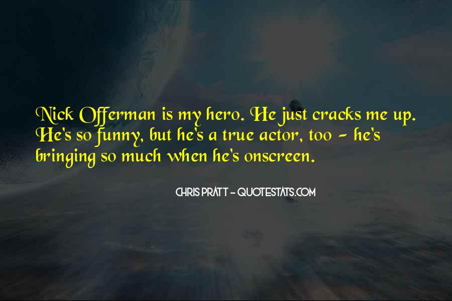 Funny Hero Sayings #1766582