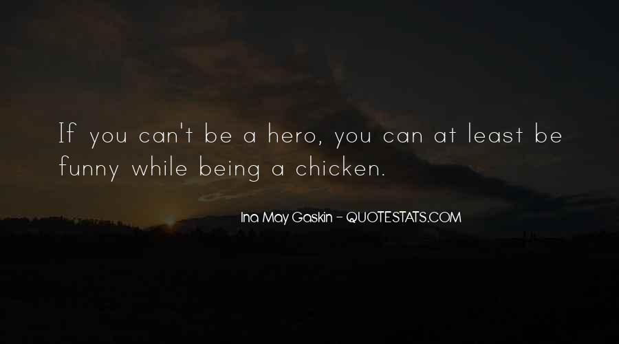 Funny Hero Sayings #297351