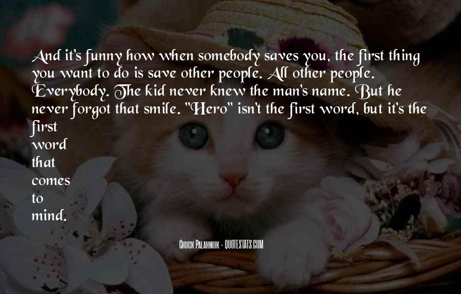 Funny Hero Sayings #939059