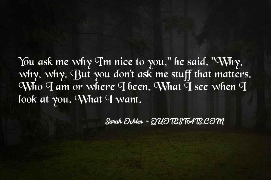 Quotes About When You Look At Me #299412