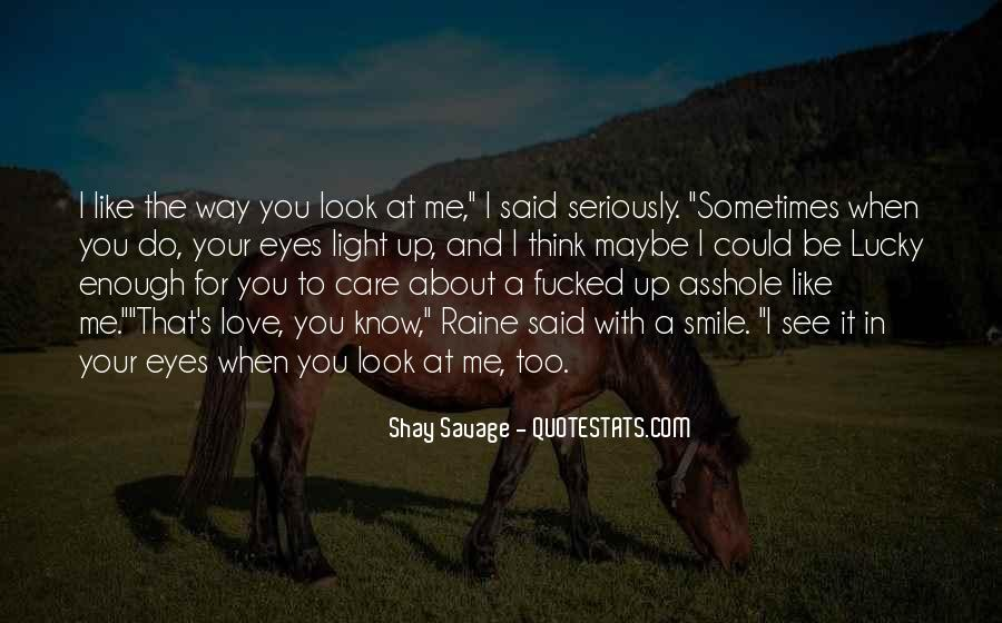 Quotes About When You Look At Me #702506