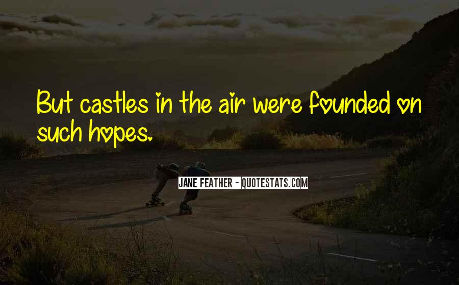 Quotes About Castles In The Air #1262428