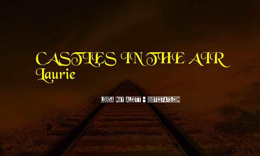 Quotes About Castles In The Air #1405316