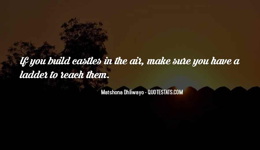 Quotes About Castles In The Air #1469335