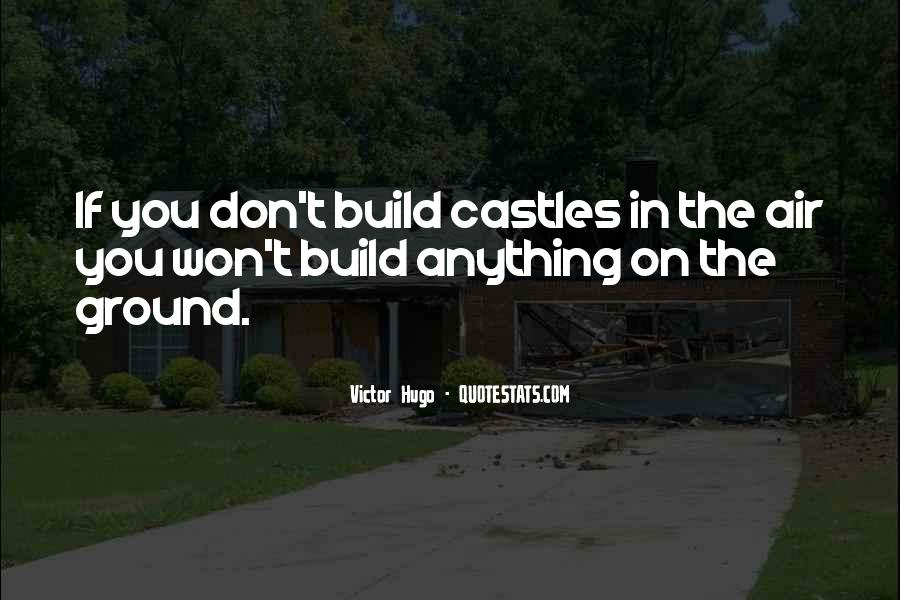 Quotes About Castles In The Air #1626545