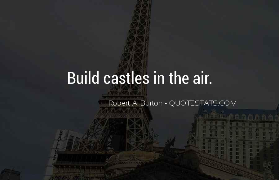 Quotes About Castles In The Air #644815