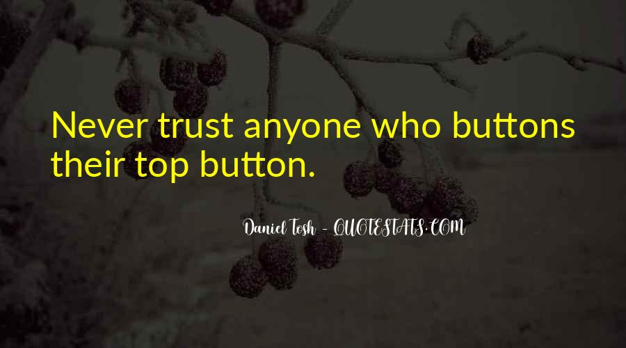 Quotes About Never Trust Anyone But Yourself #174094