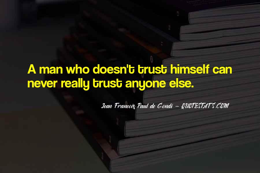 Quotes About Never Trust Anyone But Yourself #249658