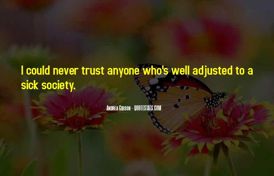Quotes About Never Trust Anyone But Yourself #259806