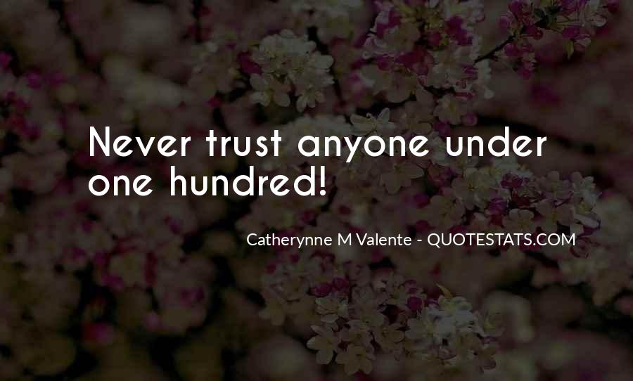 Quotes About Never Trust Anyone But Yourself #488657