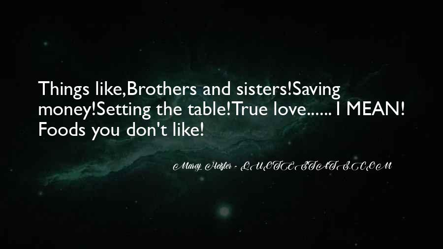 Quotes About Sisters And Brothers Love #1830224