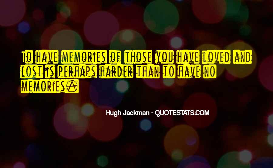 Quotes About Memories Lost Loved One #1217591