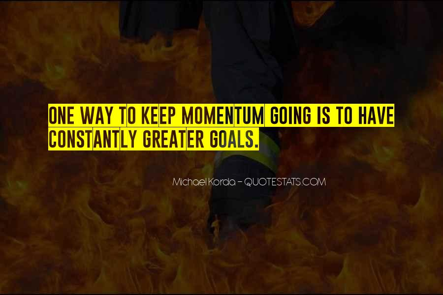 Momentum Motivational Sayings #1497875