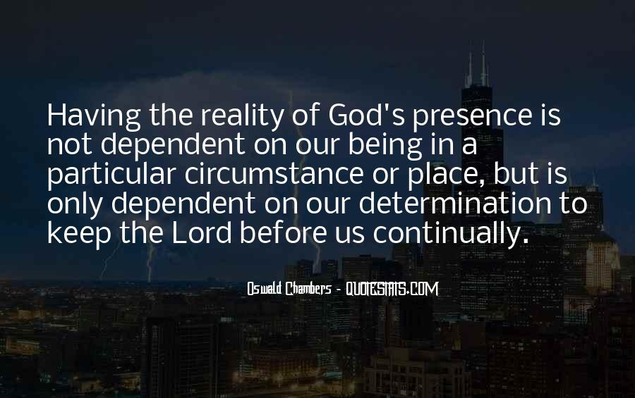 Quotes About Being Dependent On God #541537