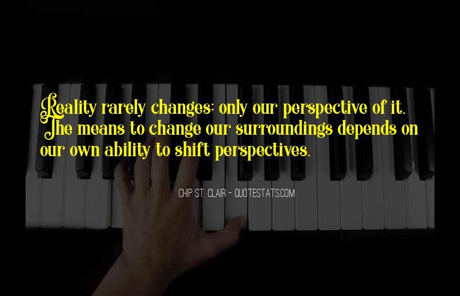 Change Perspective Sayings #443767