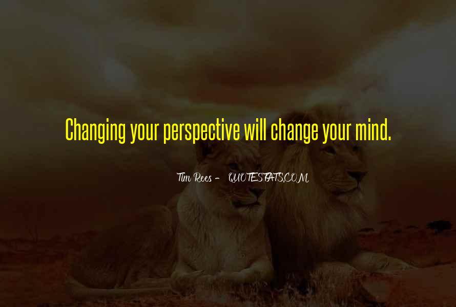Change Perspective Sayings #598181
