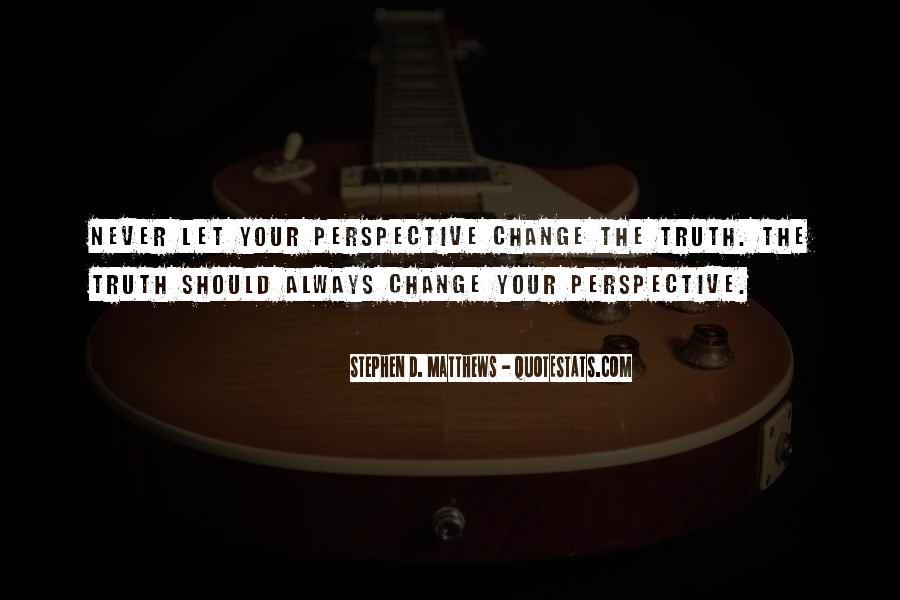 Change Perspective Sayings #636836