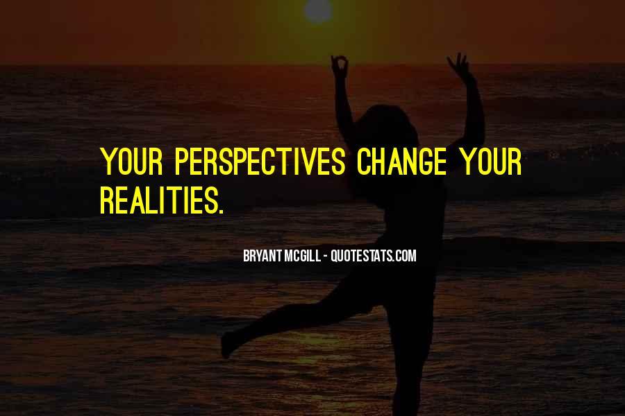 Change Perspective Sayings #640051