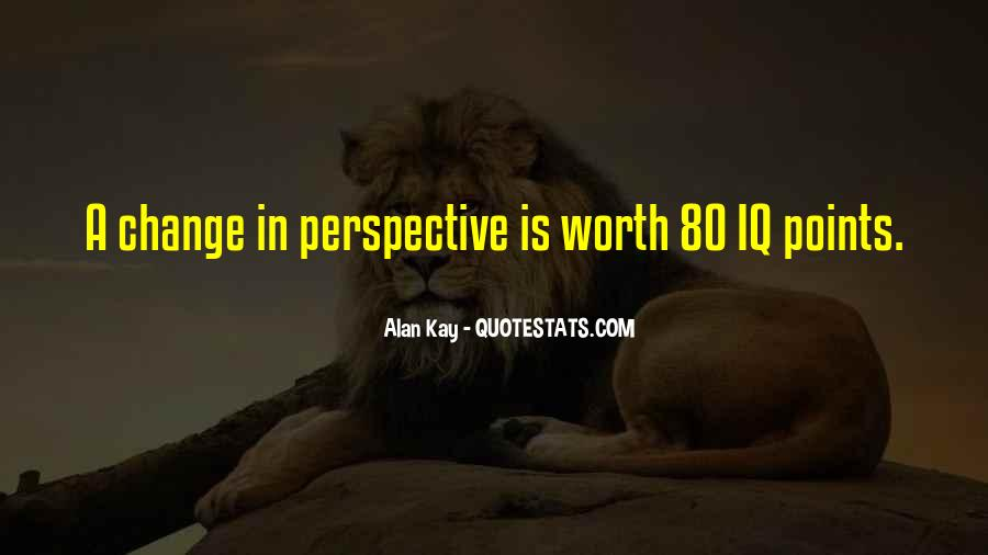 Change Perspective Sayings #663897
