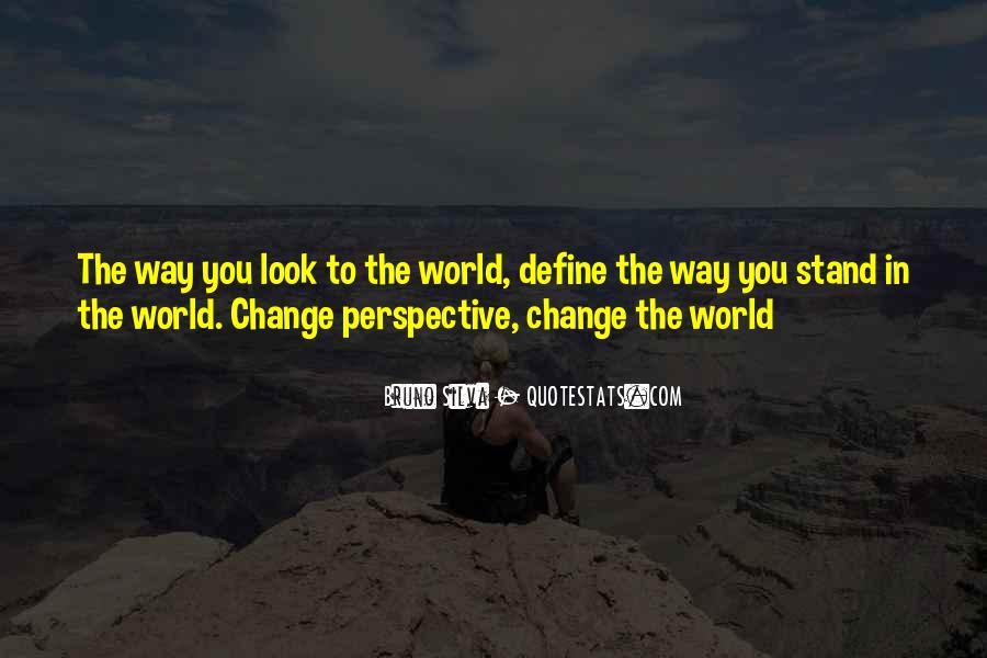 Change Perspective Sayings #974319
