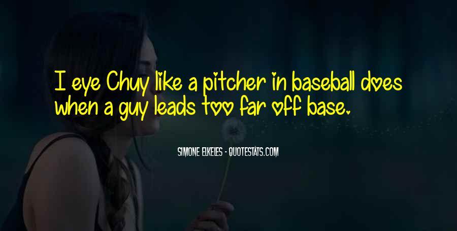 Baseball Pitcher Sayings #267557
