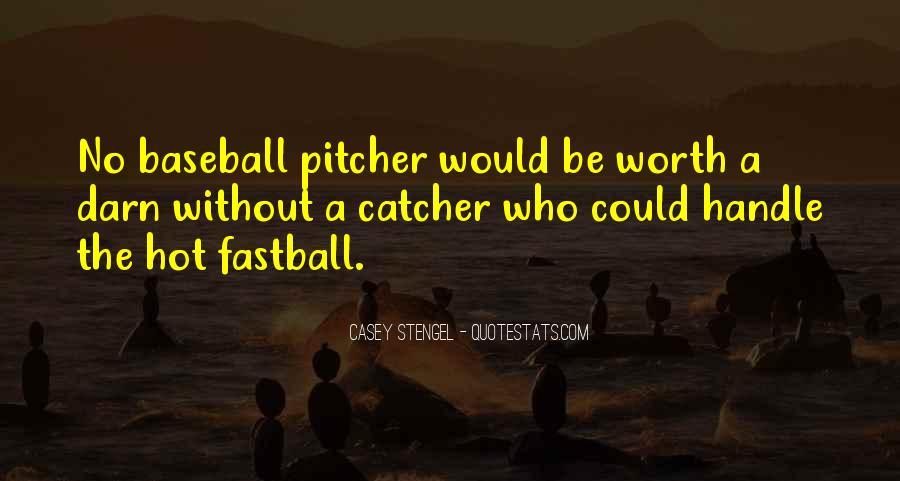 Baseball Pitcher Sayings #869047