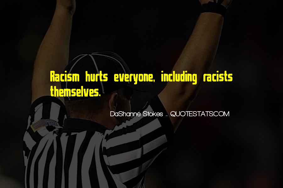 Racism Quotes And Sayings #1610013