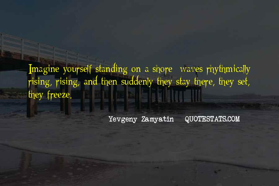 Quotes About Waves On The Shore #1156549