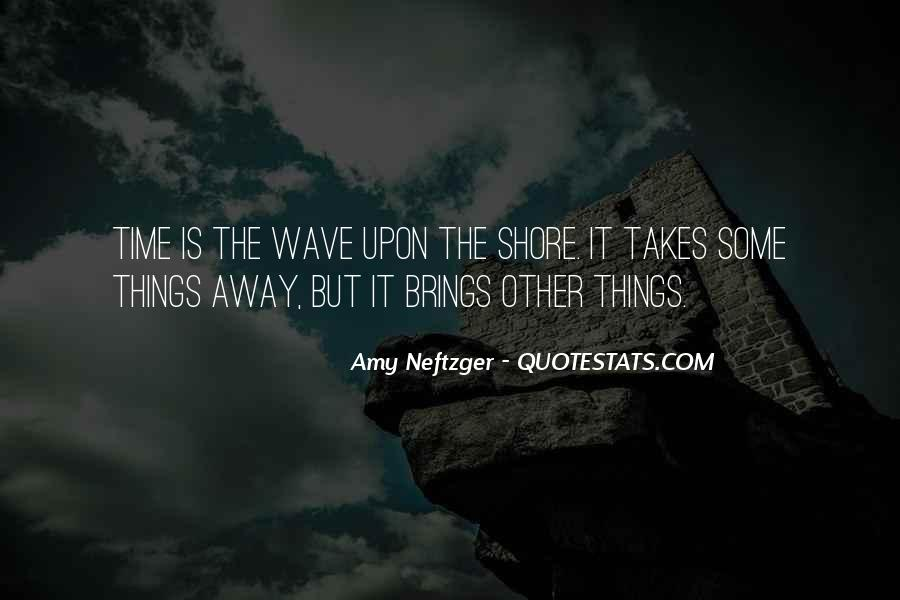 Quotes About Waves On The Shore #1557260