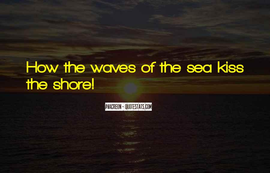 Quotes About Waves On The Shore #838057