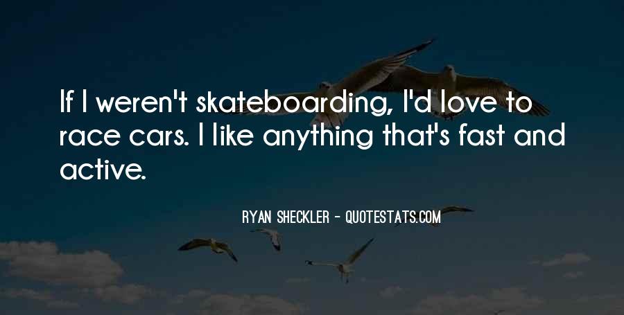 Ryan Sheckler Sayings #1038799