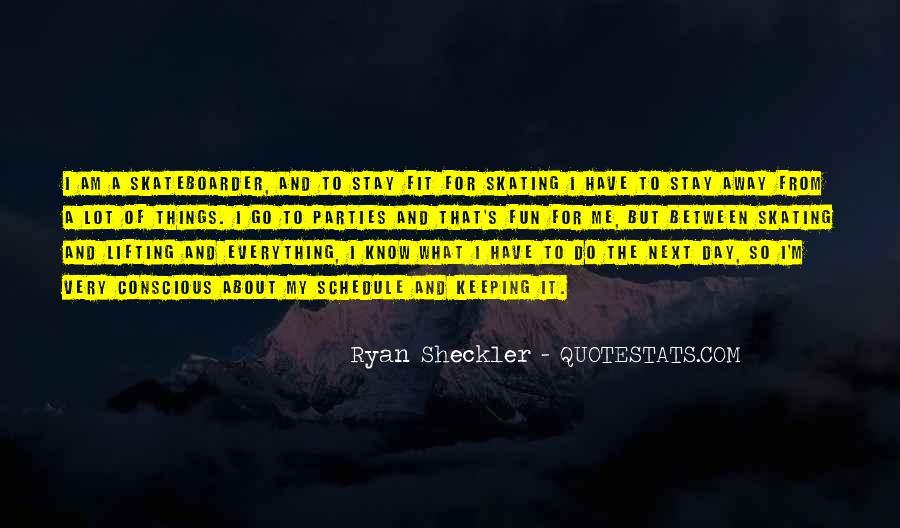 Ryan Sheckler Sayings #1374526