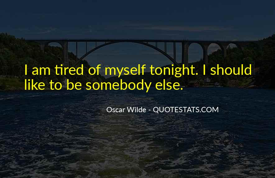 I Am Tired Sayings #108313