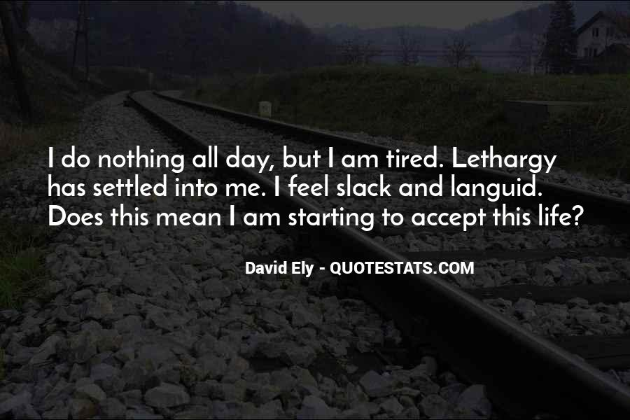 I Am Tired Sayings #133312