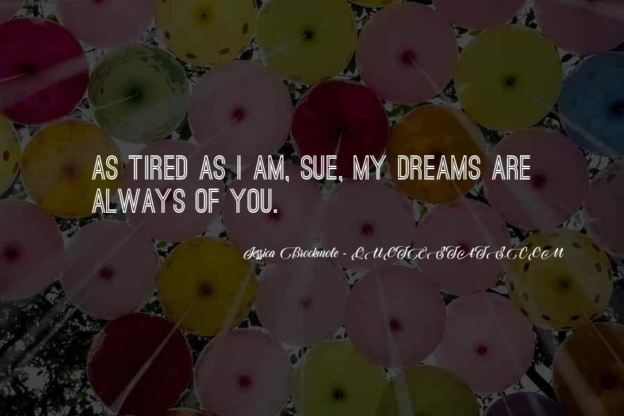 I Am Tired Sayings #315162