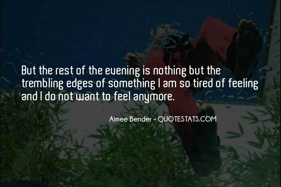 I Am Tired Sayings #412400