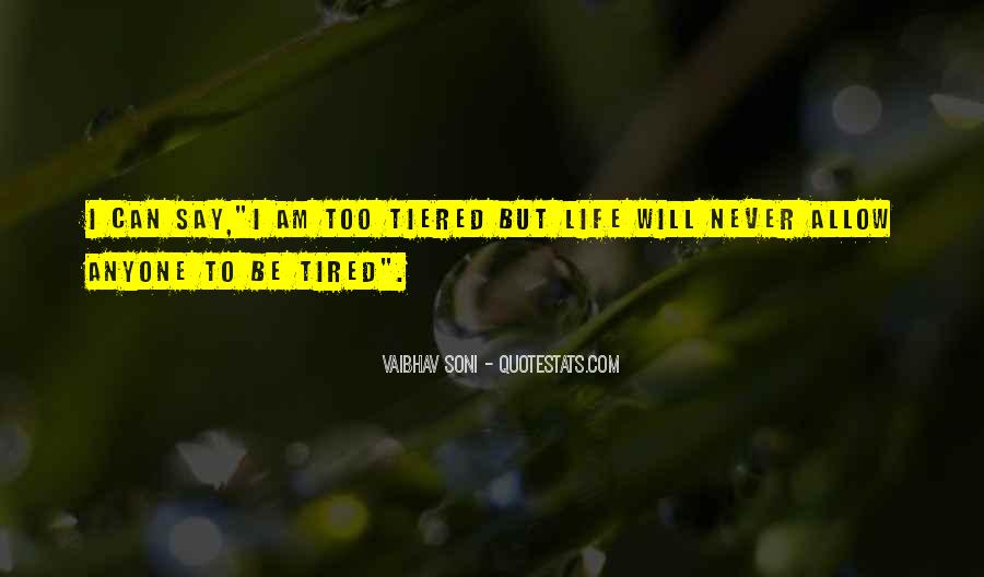 I Am Tired Sayings #71341