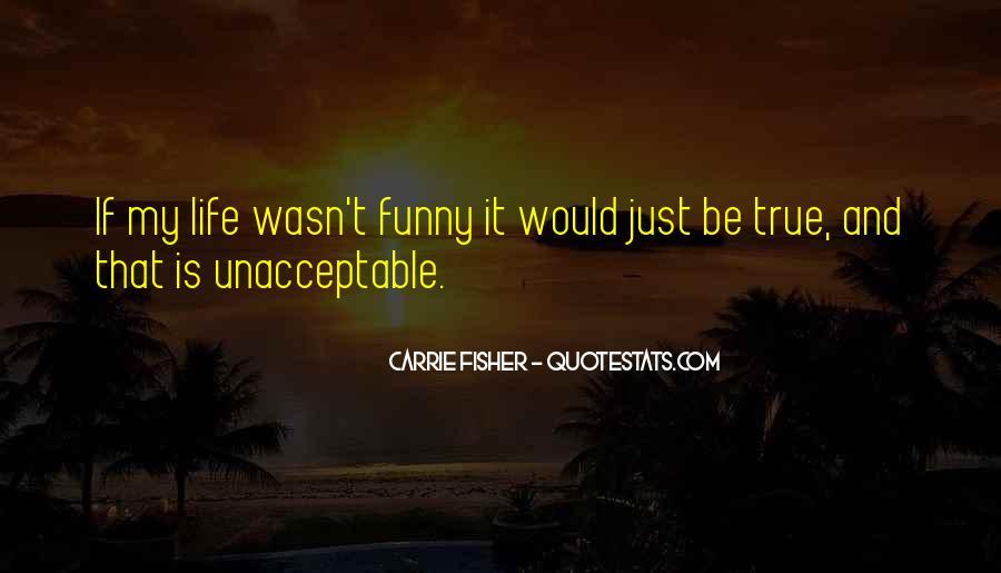 Funny True Life Sayings #1215489