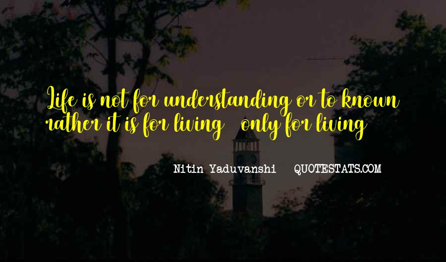 Understanding Life Quotes Sayings #536528