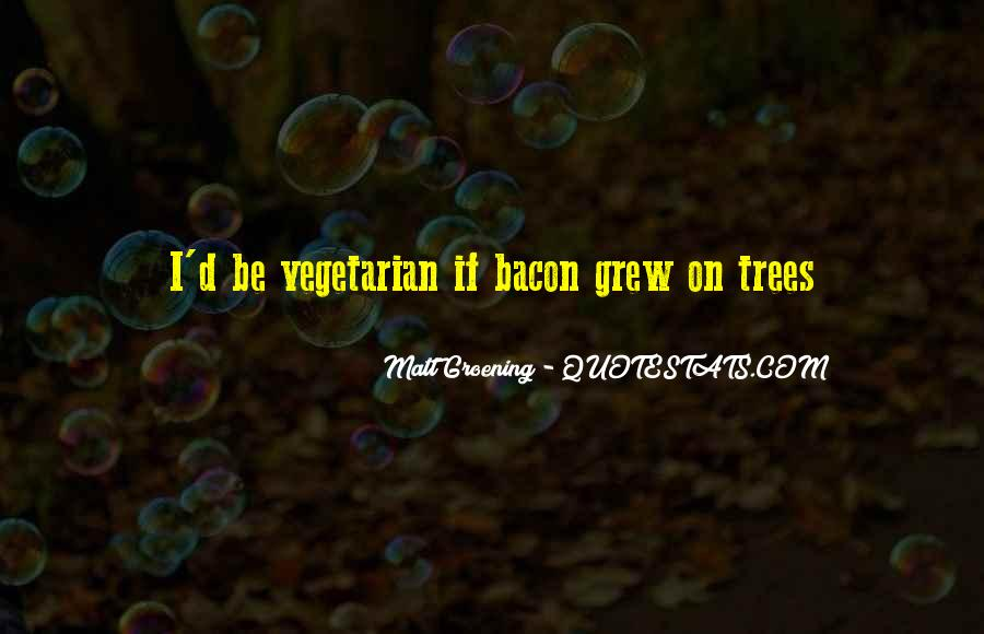 Vegetarian Quotes And Sayings #356328