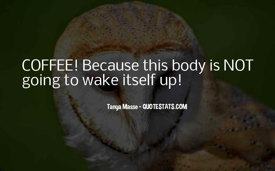 Wake Quotes Sayings #1321542