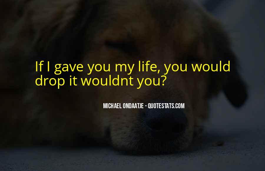 I Wouldnt Sayings #584586
