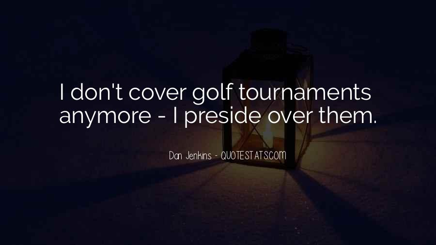 Quotes About Golf Tournaments #244077