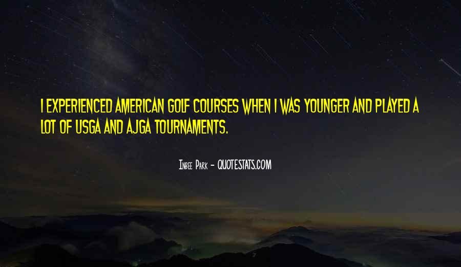 Quotes About Golf Tournaments #693694