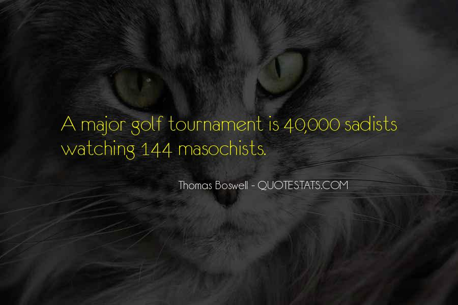 Quotes About Golf Tournaments #802388