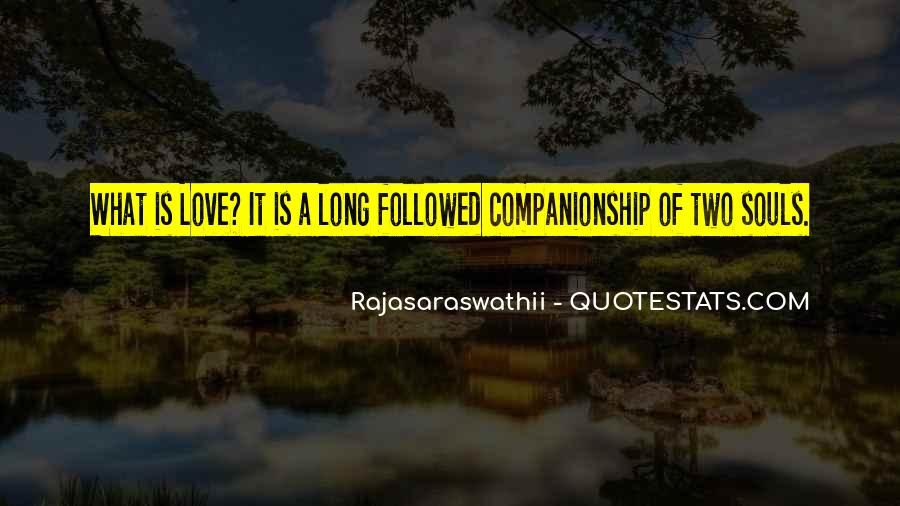 Companionship Quotes And Sayings #1448061