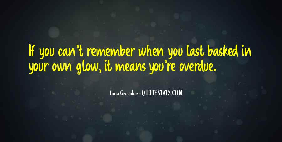 Glow Quotes And Sayings #1180703