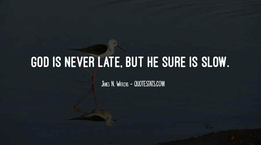 Not Too Late Sayings #18237